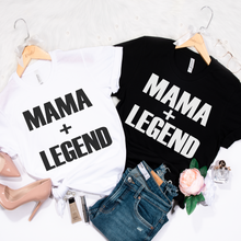 Load image into Gallery viewer, Mama + Legend Tee