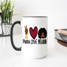 Load image into Gallery viewer, 15 oz Mug- Peace, Love, Melanin
