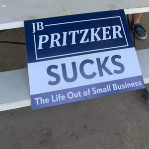 Pritzker sucks the life out of small business yard sign all out Canvas