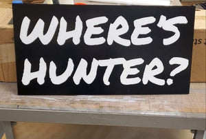 "Where's Hunter 12""x24"" yard sign - All Out Canvas"