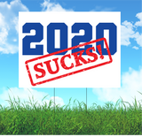 2020 Sucks Yard Sign - All Out Canvas