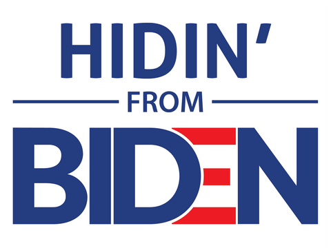 Hidin' from Biden yard sign - All Out Canvas
