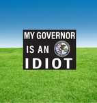 My Governor is an Idiot yard signs-Illinois - All Out Canvas