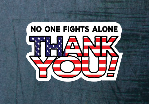 "No One Fights Alone Thank You 4""x 6"" Sticker - All Out Canvas"