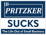 JB Pritzker Sucks the life out of Small Business yard sign with free decal - All Out Canvas