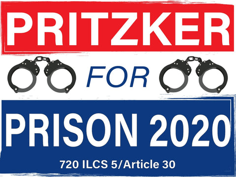 "Pritzker for Prison 18x24"" double sidedyard sign w/stake - All Out Canvas"