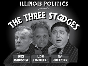 Mike Madigan Michael MadiGONE Lori Lighthead Lightfoot JB Pritzker Sucks BJ Prickster Illinois Politics The Three Stooges Yard Sign Banner