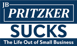 JB Pritzker Sucks the Life Out of Small Business Banner w/Grommets