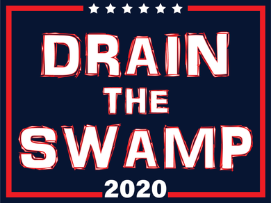 Drain the Swamp Double Sided Yard Sign - All Out Canvas