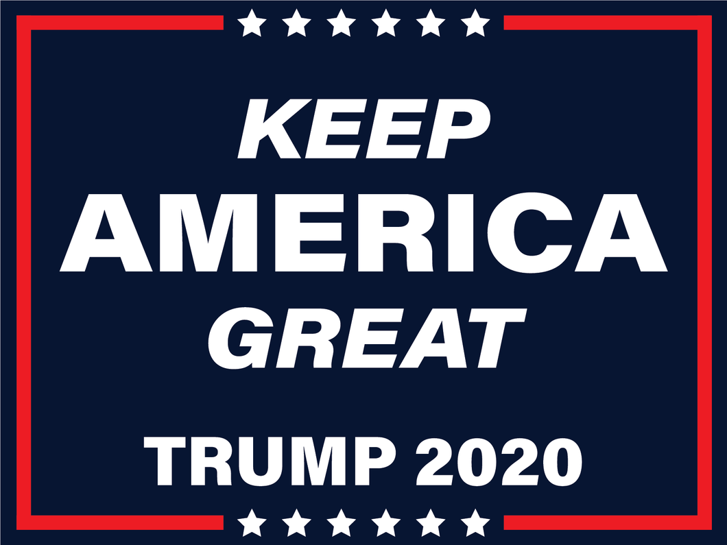 Keep America Great Double Sided Yard Sign - All Out Canvas