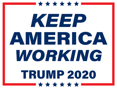 Keep America Working Double Sided Yard Sign - All Out Canvas