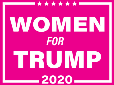 Women For Trump Double Sided Yard Sign - All Out Canvas