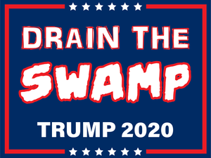 Drain the Swamp Trump 2020 Double Sided Yard Sign - All Out Canvas
