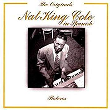 Nat king cole in spanish the original Boleros