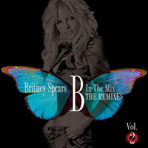 CD  Britney Spears - B In The Mix. The Remixes Vol. 2