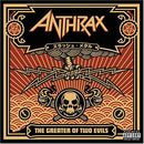 LP Anthrax the Greater of two evils