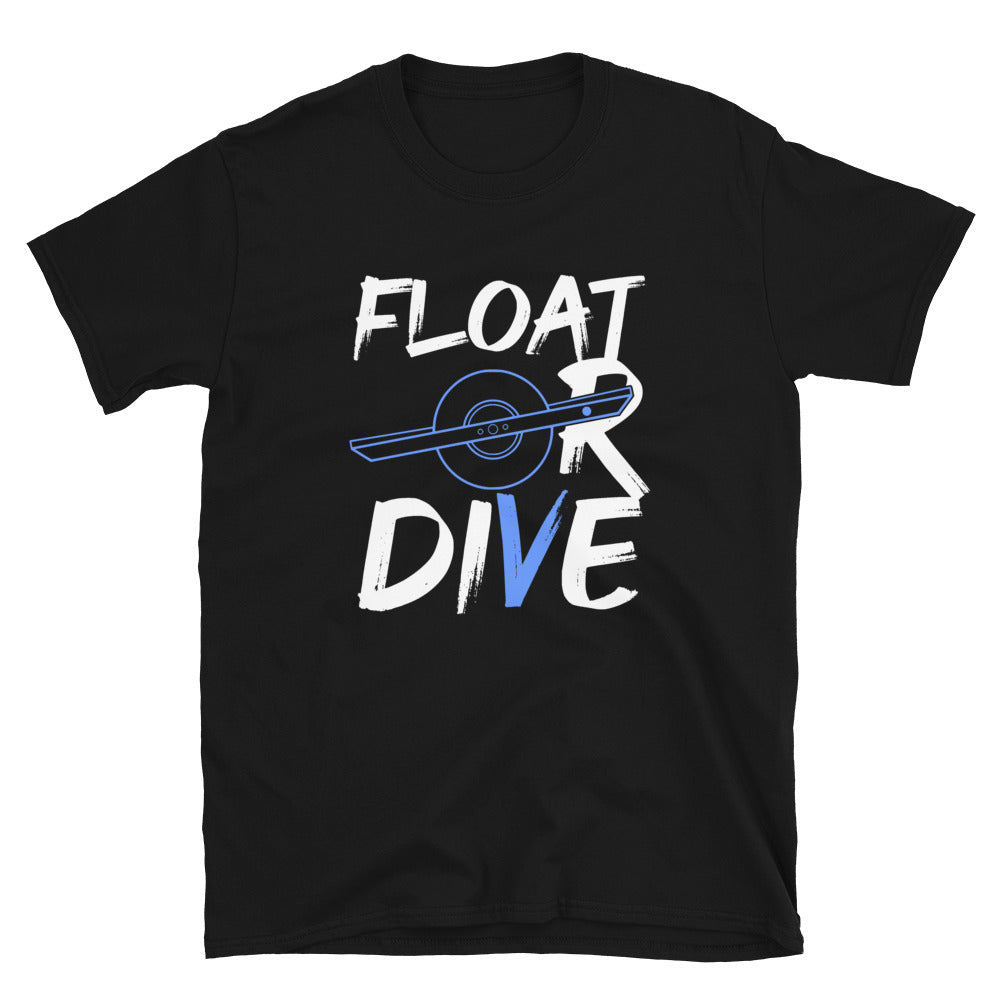Float or Dive Onewheel  T-Shirt
