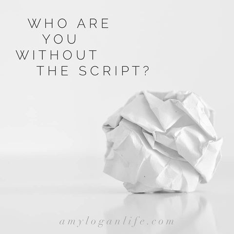 Who are you without your script?