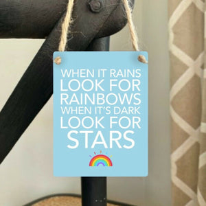 When It Rains Look For Rainbows When It's Dark Mini Metal Hanging Sign/ Plaque