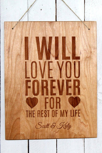 I Will Love You Forever - Customizable Modern Wooden Sign, Engraved Wood Wall Hanging