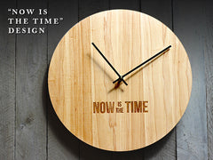 "Wood Wall Clock - ""Now Is The Time"""