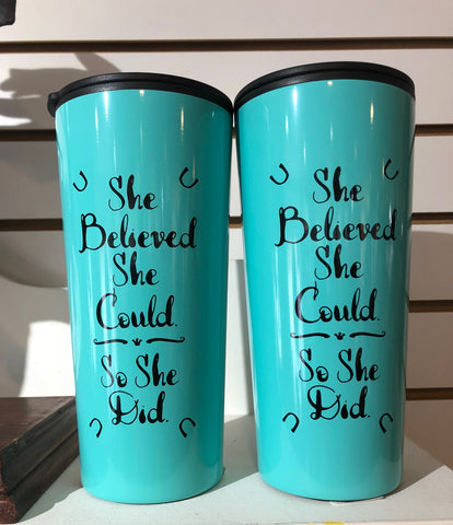 "Kelley & Co. Stainless Steel Tumbler - ""She Believed She Could"""