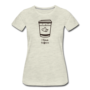 I Love Caffine Women's Premium T-Shirt - Fitted Clothing Company