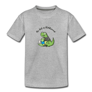 My Dad Is Rawrsome Toddler Premium T-Shirt - heather gray