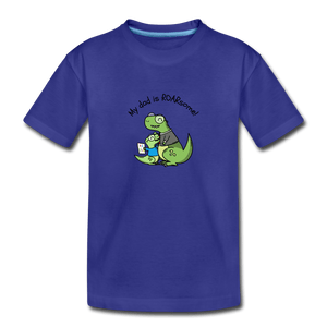 My Dad Is Rawrsome Toddler Premium T-Shirt - royal blue