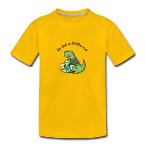 My Dad Is Rawrsome Toddler Premium T-Shirt - sun yellow
