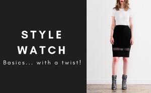 STYLE WATCH | Basics... With a Twist
