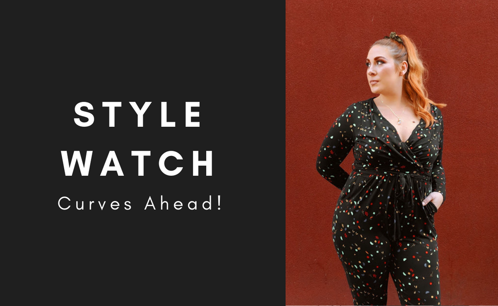 STYLE WATCH | Curves Ahead!