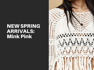 NEW ARRIVALS | Mink Pink