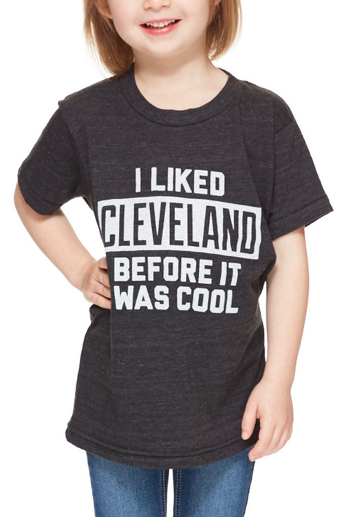 I Liked Cleveland Before... - Kids Crew - CLE Clothing Co.