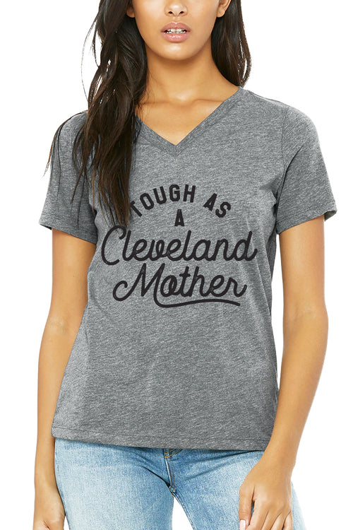 Tough As A Cleveland Mother - Womens Relaxed V-Neck