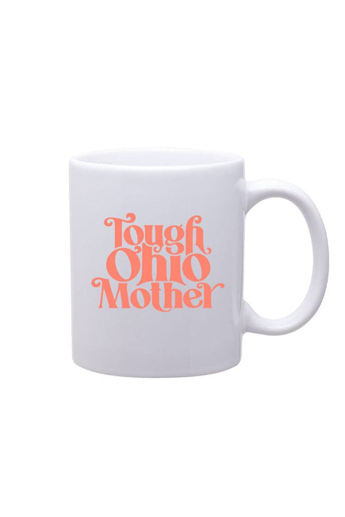 Tough Ohio Mother Mug
