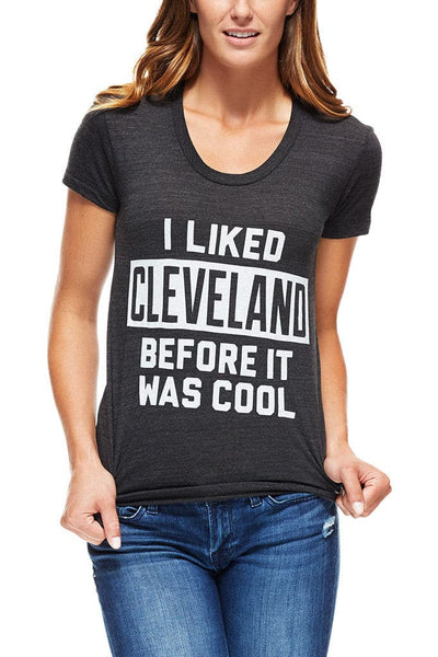 I Liked Cleveland Before It Was Cool - Womens Crew – CLE Clothing Co. de5ed38e2