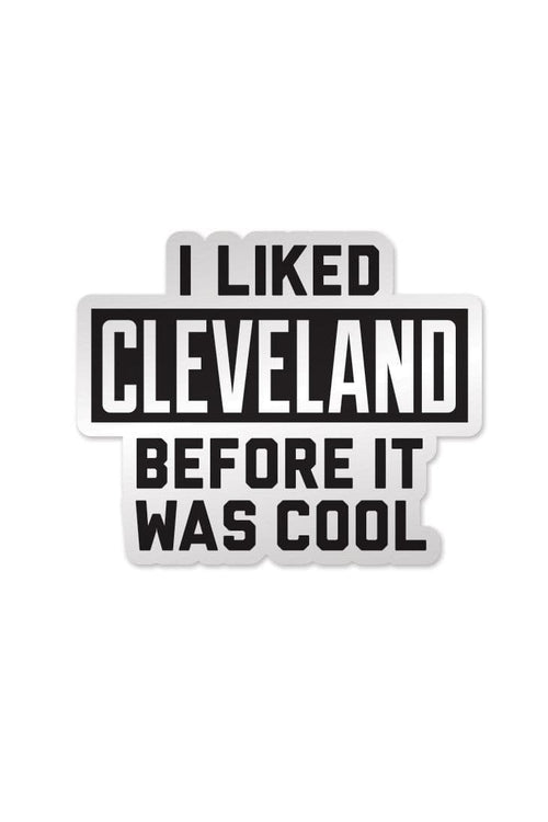 I Liked Cleveland... - Sticker - CLE Clothing Co.