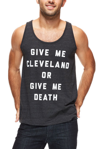Give Me Cleveland Or Give Me Death - Unisex Tank