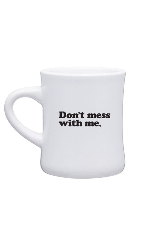 Don't Mess With Me Diner Mug