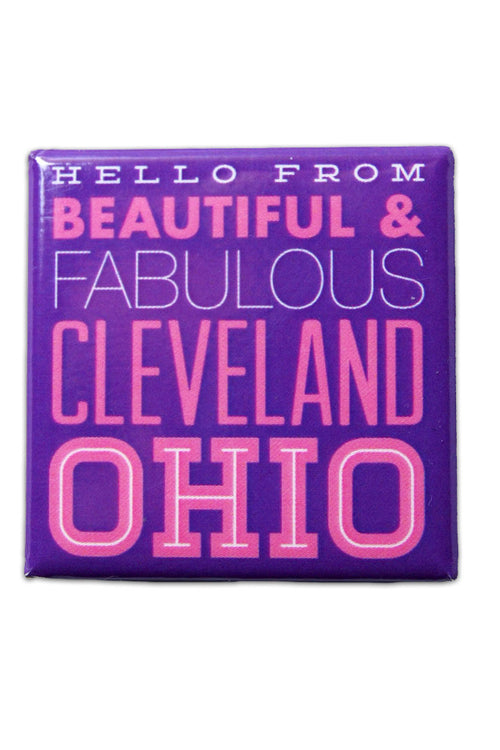 Hello From Beautiful & Fabulous Cleveland, Ohio - Fridge Magnet