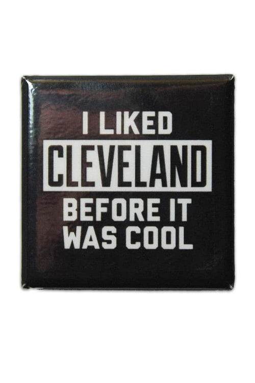 ...Before It Was Cool - Fridge Magnet - CLE Clothing Co.