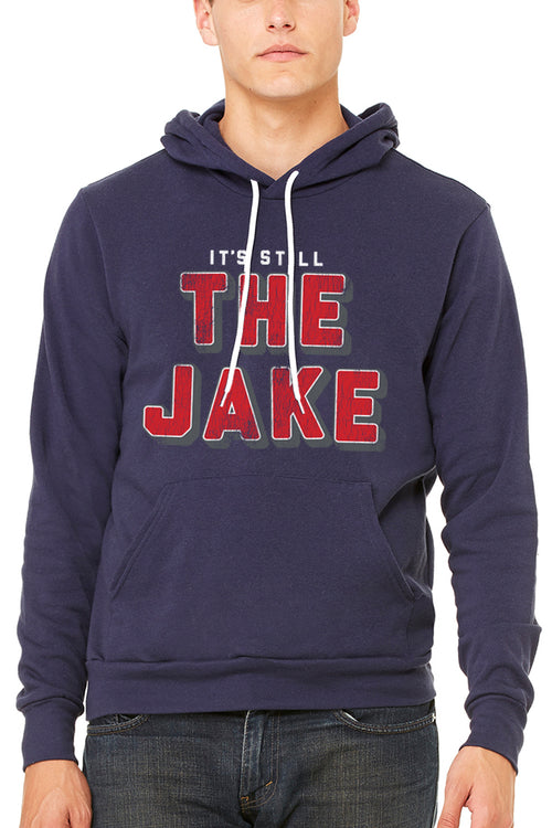 Its Still the Jake - Unisex Pullover Hoodie - CLE Clothing Co.