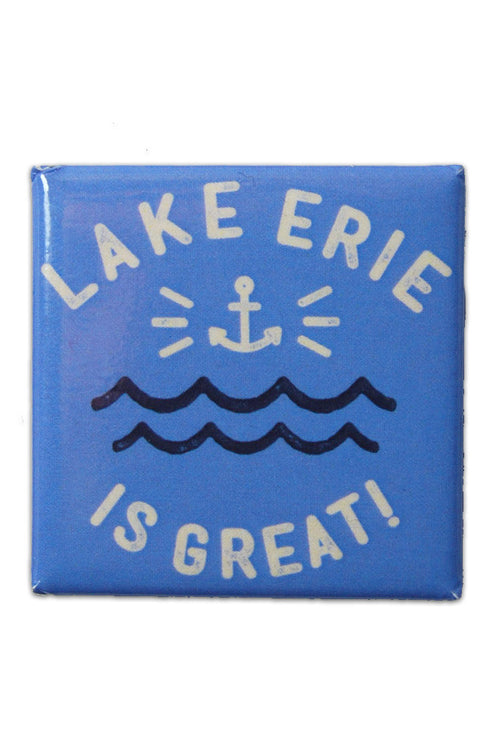 Lake Erie Is Great - Fridge Magnet