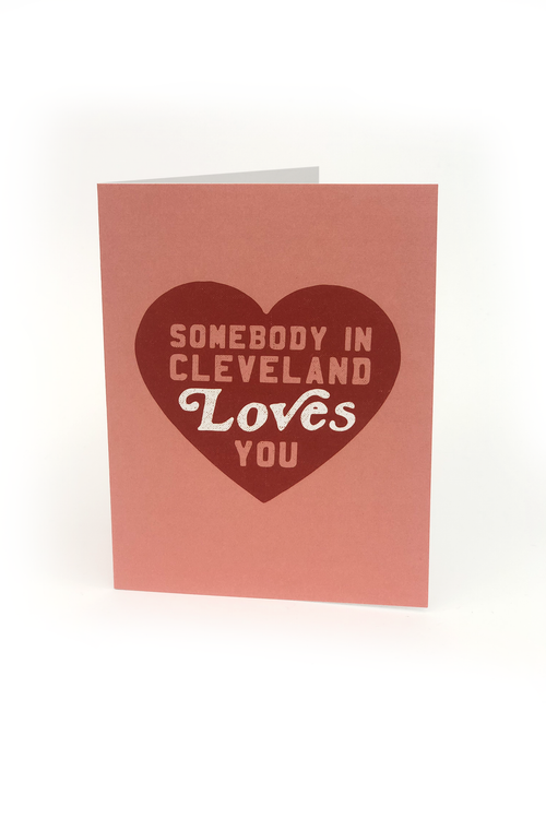 Somebody in Cleveland Loves You Greeting Card - CLE Clothing Co.