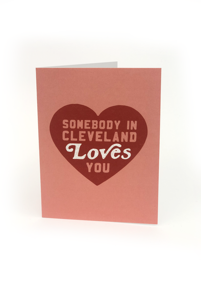Somebody in Cleveland Loves You Greeting Card