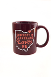 Somebody in Cleveland Loves me Mug