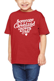 Someone In Cleveland Loves Me - Toddler Crew
