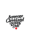 Someone In CLE Loves Me Sticker