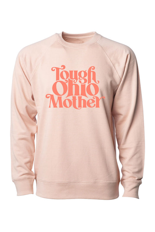 Tough Ohio Mother - Pullover Sweatshirt